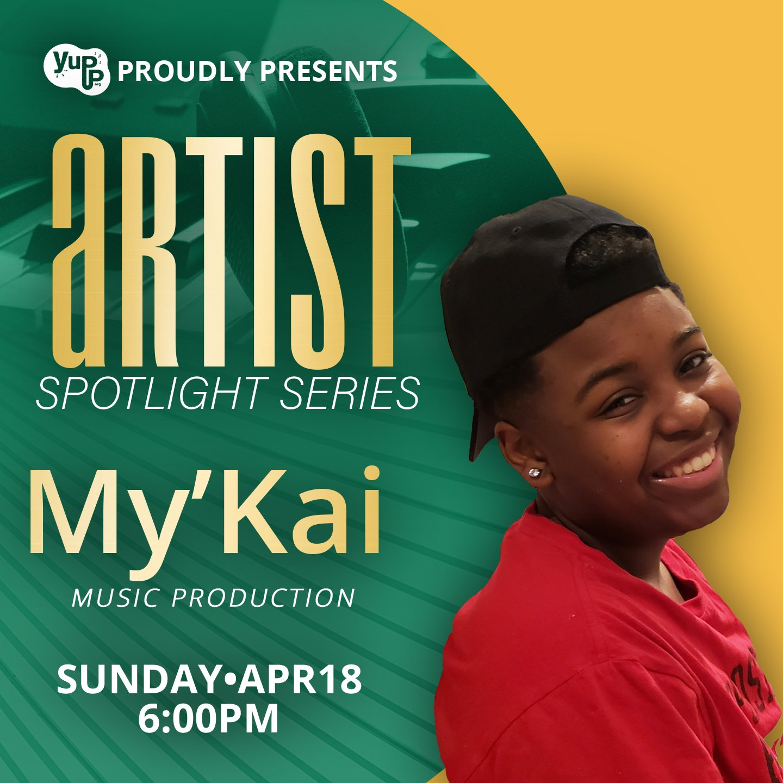 Artist Spotlight Series – My'Kai