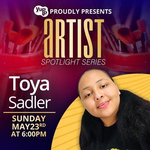 Artist Spotlight Series – Toya Sadler